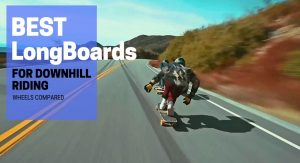 Best Downhill Longboards In 2019 (NEW Guide)