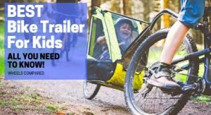 Best Bike Trailers For Kids